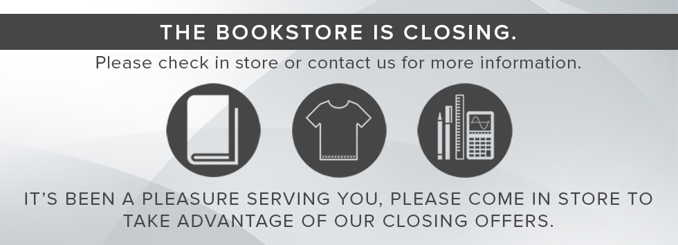 Picture of a book, shirt, and supplies. The Bookstore is closing. Please check in store or contact us for more information. It's been pleasure serving you, please come in store to take advantage of our closing offers.